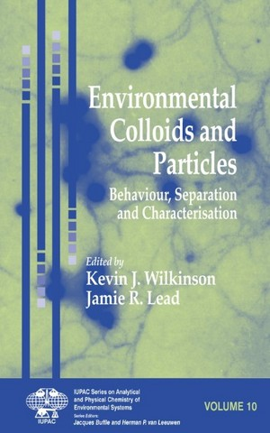 Environmental Colloids and Particles: Behaviour, Separation and Characterisation Jamie R. Lead, Kevin J. Wilkinson