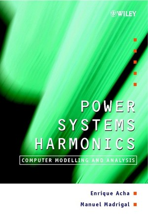 Power Systems Harmonics Computer Modelling and Analysis