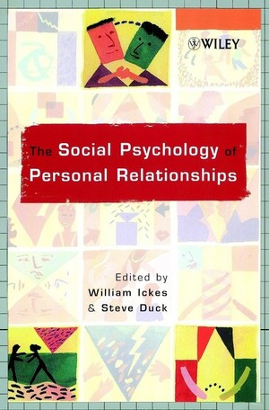 Wiley: The Social Psychology Of Personal Relationships 1