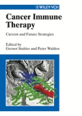 G. Stuhler, P. Walden (eds.): Cancer Immune Therapy - Current and Future Strategies